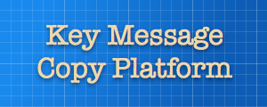 Key Message Copy Platform